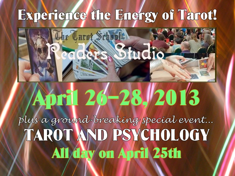 The Readers Studio: April 26-289, 2013 — 3 days of intense tarot learning for advanced students and professionals. Produced by The Tarot School. Click Here!