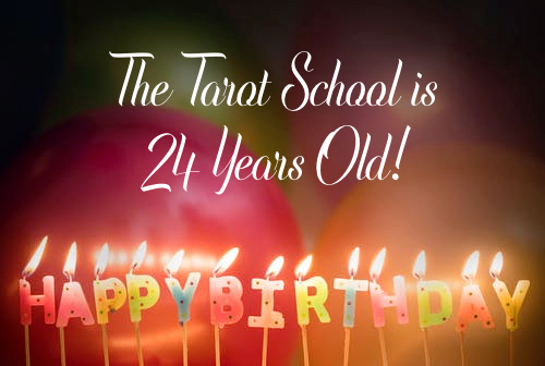 The Tarot School is 24 Years Old!